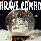 It's Christmas, Man! by Brave Combo