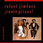 Cante Gitano by Rafael Jiménez
