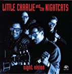 Night Vision by Little Charlie & The…