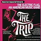 The Trip: A Musical Score Composed And…