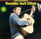 The Essential Ramblin' Jack Elliot by…