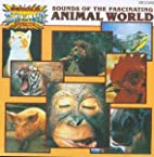 Sounds of Fascinating Animals by Various…
