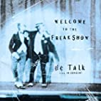 Welcome to the Freak Show: DC Talk Live in…