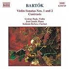 Bartok: Violin Sonatas Nos. 1 & 2; Contrasts…