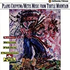 Plains Chippewa/Metis Music From Turtle…