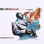 Bird's Best Bop On Verve by Charlie…