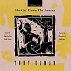 Shakin' Down the Acorns, Volume 1 by Tony…