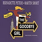 The Goodbye Girl: 1993 Original Broadway…