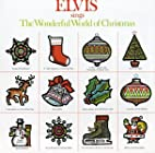The Wonderful World of Christmas by Elvis…