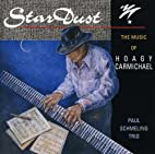 Star Dust: The Music of Hoagy Carmichael by…
