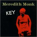 Key by Meredith Monk