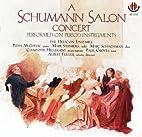 A Schumann Salon Concert by Robert Schumann
