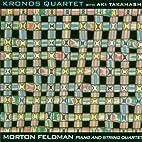 Feldman: Piano and String Quartet by Morton…