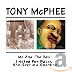 Me And The Devil / I Asked For Water by Tony…