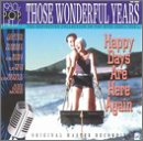 Those Wonderful Years: Happy Days are Here…