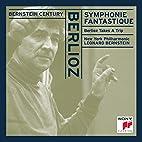 Bernstein Century - Berlioz: Symphonie…