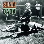 Sonia Dada by Sonia Dada