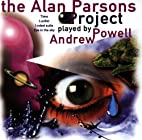 Andrew Powell Plays The Alan Parsons Project…