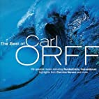 The Best Of Carl Orff by Carl Orff