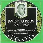 James P. Johnson: The Chronological…