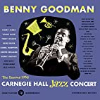 Carnegie Hall Jazz Concert by Benny Goodman