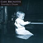 Yesterday's Dream by Gary Brunotte