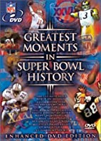 Greatest Moments in Super Bowl History by…