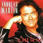C'est La Vie by Andreas Martin