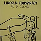 As It Stands by Lincoln Conspiracy