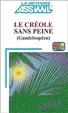 Le Créole sans peine (Guadeloupéen)