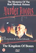 Murder Rooms - The Kingdom Of Bones - The…