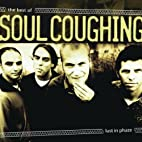 Lust in Phaze: The Best of Soul Coughing by…