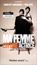 Ma femme est une actrice by Yvan Attal