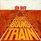Glory Bound Train by Slim Dusty
