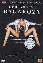 Der große Bagarozy by Helmut Krausser