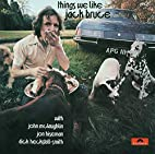 Things We Like by Jack Bruce