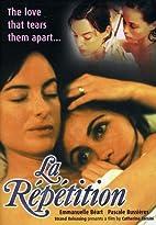 La Repetition by Catherine Corsini