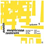 Ennio Morricone Remixes Vol.1 by Various