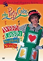 Miss Pattycake: Wiggly Giggly Singalong…