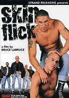 Skin flick by Bruce La LaBruce
