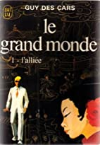Le Grand monde, tome 1 : L'Alliée by Guy…