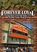 Forever Loyal - A Salute To The Cubs Fans…