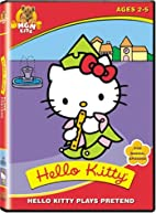 Hello Kitty Plays Pretend by Tony Oliver