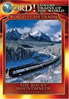 Luxury Trains of the World: The Rocky…