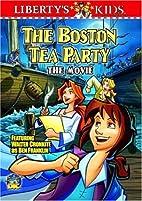 Liberty's Kids - The Boston Tea Party (Vol.…
