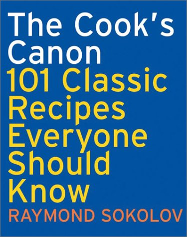 the-cooks-canon-101-classic-recipes-everyone-should-know-cookbooks