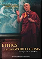 Ethics and the World Crisis - A Dialogue…