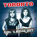 Girls Night Out by Toronto (Ont.).