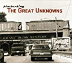 Presenting the Great Unknowns by The Great…