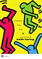 Drawing the Line - Portrait of Keith Haring…